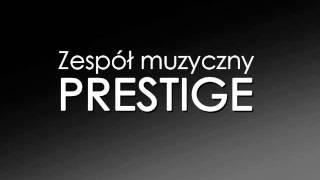 Zespół muzyczny Prestige - Bez ciebie umieram