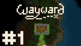 Let's Play Wayward (Updated) - Survival Time - Part 1 Wayward Gameplay