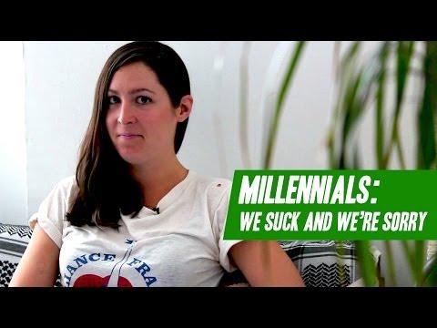 Millennials: We Suck and We