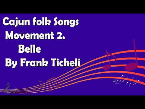 Cajun folk Songs Movement 2. Belle By Frank Ticheli