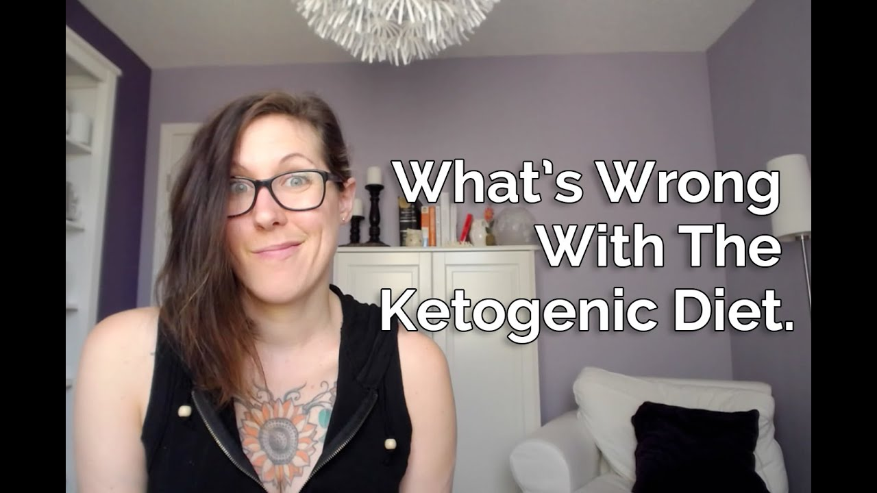What's Wrong with The Ketogenic Diet. - YouTube
