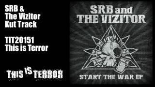 SRB & The Vizitor - Kut Track