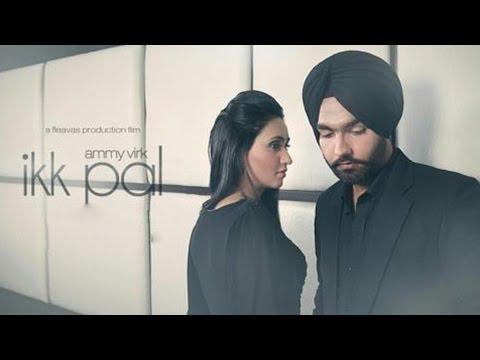 Ikk Pal - Ammy Virk | Official Video | Latest Punjabi Songs 2016 HD