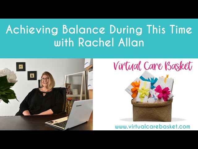 Achieving Balance During This Time with Rachel Allan