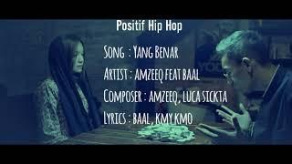 Download Lagu Yang Benar - Amzeeq Feat. Baal (LIRIK)
