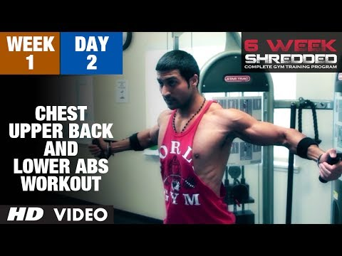 Week 1: Day 2 - Chest, Upper Back and Lower Abs Workout   Guru Mann 6 Week Shredded Program