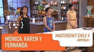 El grupo de Mónica, Karen y Fernanda   MasterChef Chile 4   Capítulo 1
