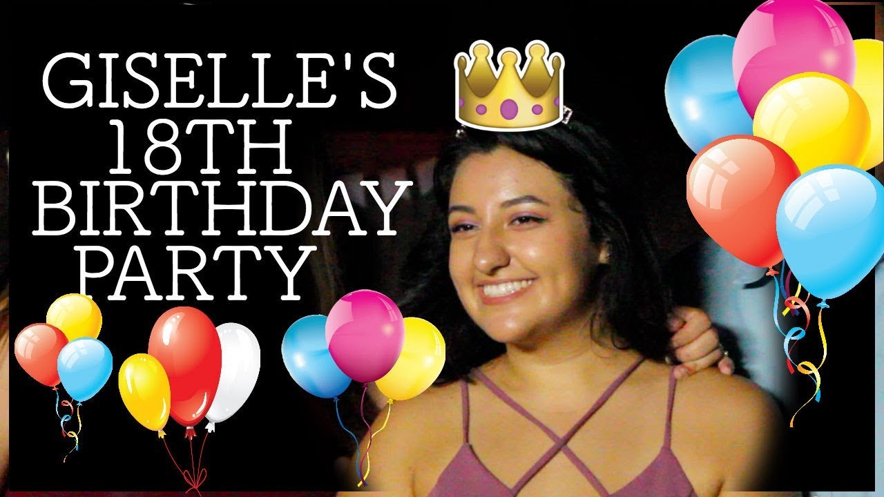 GISELLES 18TH BIRTHDAY PARTY