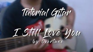 [3.19 MB] I Still Love You - The Overtune [Tutorial Gitar]