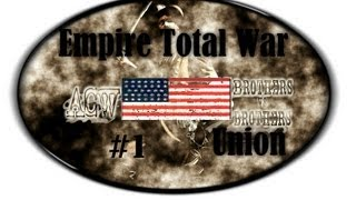 Empire Total War: American Civil War Mod 3.4-Union Campaign (Part 1)