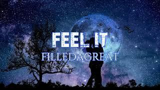 Filledagreat - Feel it(Lyrics video)