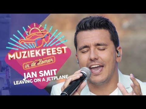 Jan Smit - Leaving on a Jet Plane | Muziekfeest in de Zomer