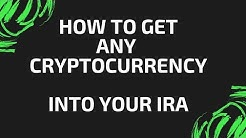 How to get Bitcoin or any Cryptocurrency into your IRA