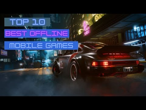 Top 10 Best Offline Mobile Game For Android & iOS In 2020/2021
