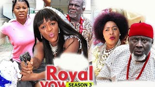 Royal Vow Season 3 - 2018 Latest Nigerian Nollywood Movie Full HD | YouTube Films