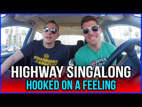 HIGHWAY SINGALONG: Hooked On A Feeling (from Guardians of the Galaxy)