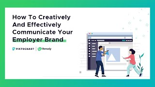 How to Creatively and Effectively Communicate Your Employer Brand by Piktochart and Bonusly [Ebook]