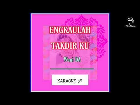 engkaulah-takdirku-|-weni-|-karaoke-🎤-[-original-]