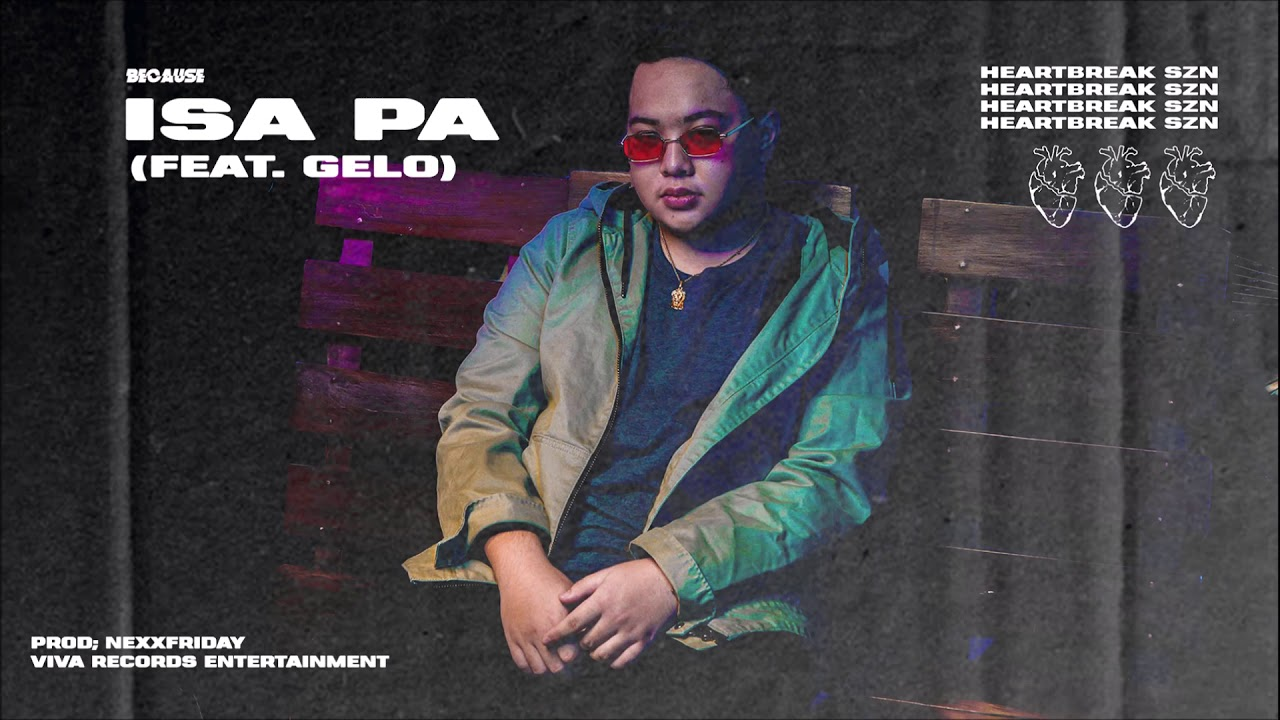 Because - Isa Pa (Audio) feat. Gelo