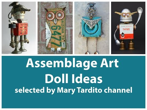 Assemblage Art Doll Ideas - Found Objects Art - Recycled Craft Ideas