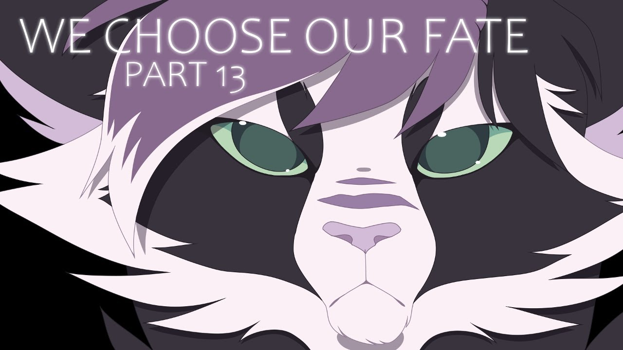 We Choose Our Fate | Part 13 (Redo)