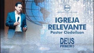 Culto de Celebração - Igreja Relevante - Pastor Clodoilson - 10h - IECG