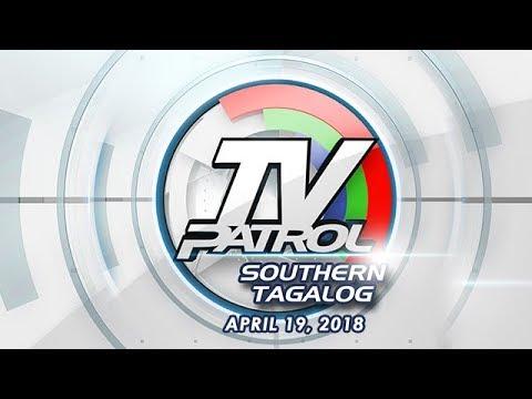 TV Patrol Southern Tagalog - Apr 19, 2018