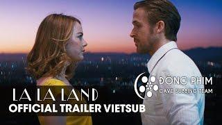 [Vietsub] La La Land | Official Trailer (HD)