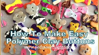 How To Make Easy Polymer Clay Buttons