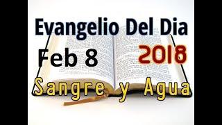 Evangelio del Dia- Jueves 8 Febrero 2018- Las Migajas- Sangre y Agua
