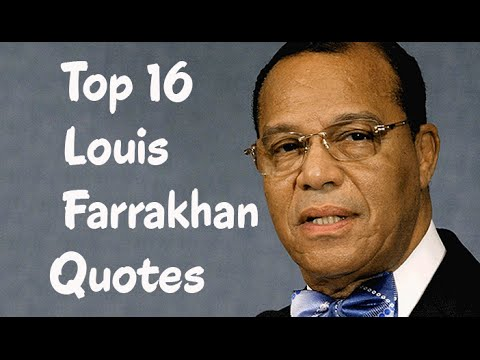Top 16 Louis Farrakhan Quotes - The Religious Group Nation of Islam