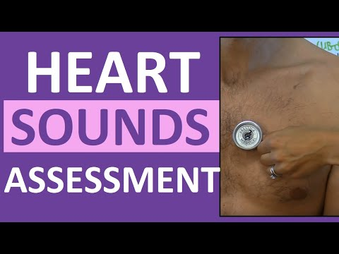 Auscultation of Heart Sounds | Assessing Heart Sounds | Listening to the Heart with a Stethoscope