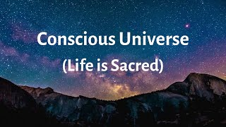 """Burgs: Conscious Universe: """"Life is Sacred"""": ( Meditation music and talk)"""