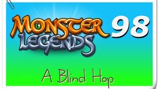 A Blind Hop - Monster Legends - Part 98