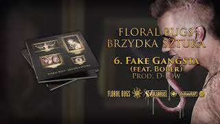 Floral Bugs - [06/14] - Fake Gangsta feat. Bober | prod. D-Low