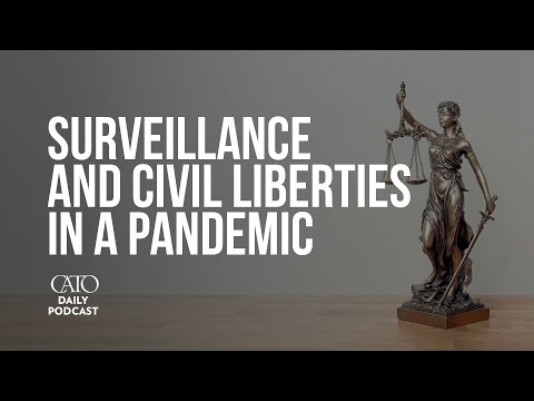 Surveillance and Civil Liberties in a Pandemic | Cato Daily Podcast