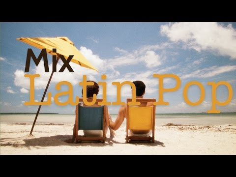Mix Latin Pop Tu Tienes La Razón