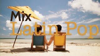 Mix Latin Pop [Tu Tienes La Razón]