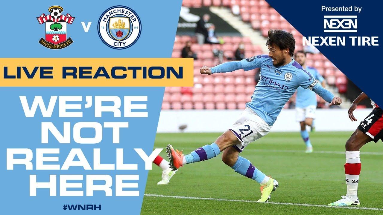 LIVE | Southampton 1-0 Man City | FULL-TIME Reaction | #WNRH
