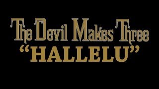 Watch Devil Makes Three Hallelu video