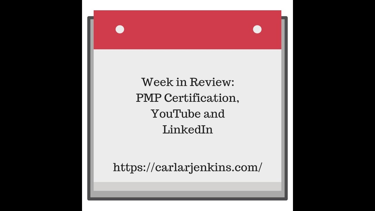 Week In Review Pmp Certification Youtube And Linkedin Youtube
