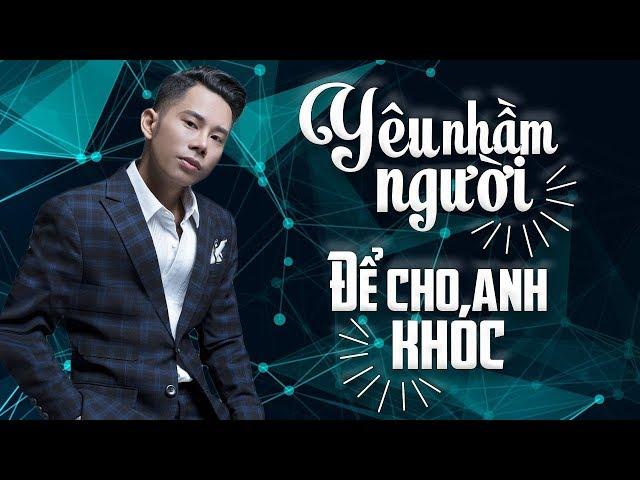 Lê Bảo Bình Remix 2018 - Để Cho Anh Khóc, Em Thật Là Ngốc, Người Phản Bội - Nonstop Việt Mix