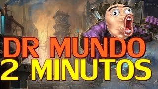 DR MUNDO en 2 Minutos (Parodia) League of Legends