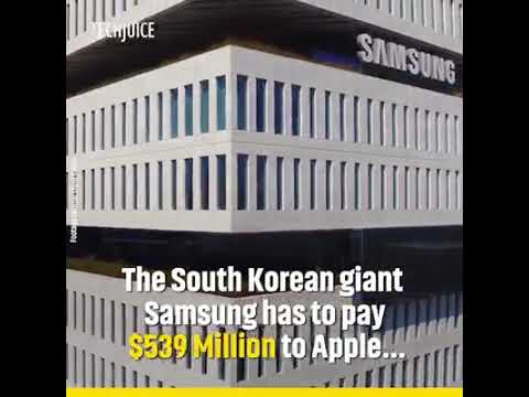 Samsung Has To Pay $539 Million To Apple | Apple Wins The 7 Years Old Legal Battle Against Samsung