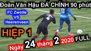 Gambar cover Đoàn Văn Hậu ĐÁ CHÍNH 90 phút Clip Rõ Nhất 24-2-2020 HIỆP 1 FC Zwolle VS Heerenveen | Sarah Nguyen