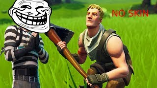 Trolling No Skin in Fortnite Battle Royale