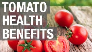 Tomato Health Benefits!