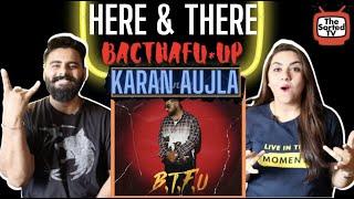 Here & There | Karan Aujla | BTFU | Tru Skool | Delhi Couple Reactions