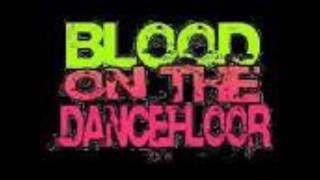 Blood On The Dance Floor - Love Struck