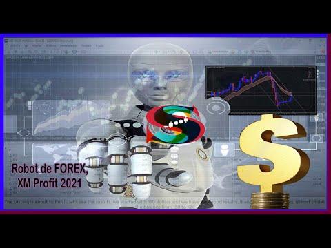 Robot de FOREX, XM Profit 2021, 💯🤑😎